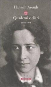 letti matrimoniali neri : Quaderni e diari 1950-1973 - Hannah Arendt (Post Heidegger though ...