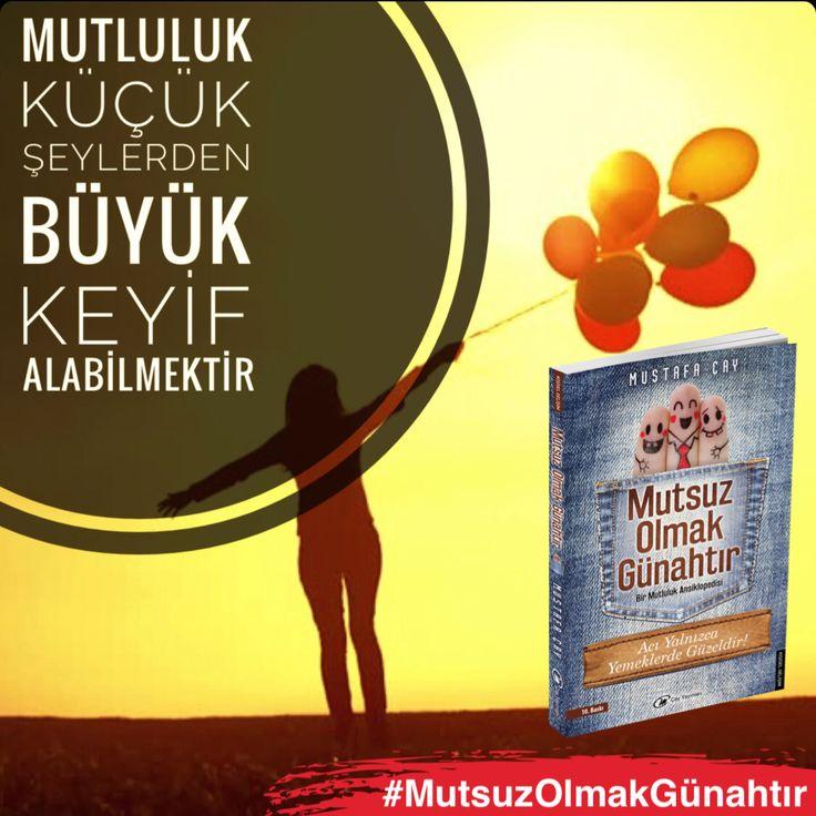 Küçük şeylerin büyük gücünü hafife almayın! ... #MutsuzOlmakGünahtır #Kitap #MustafaÇay #Mutluluk