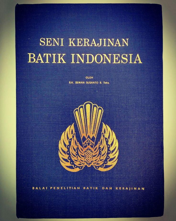 Seni Kerajinan Batik Indonesia S.K. Sewan Susanto S.Teks Balai Penelitian Batik dan Kerajinan