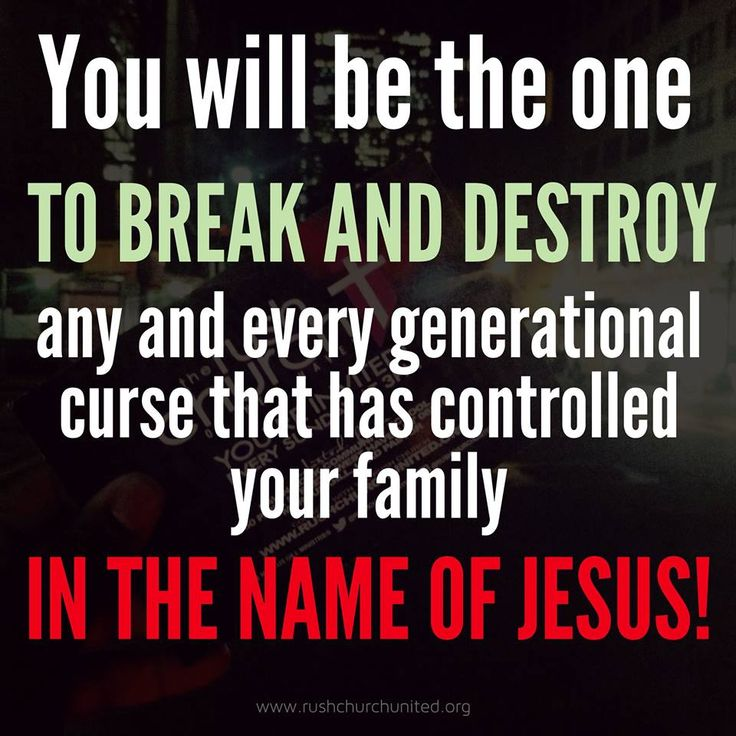 generational curses - What has cursed your fathers has cursed you, pray to break the cycle with you!