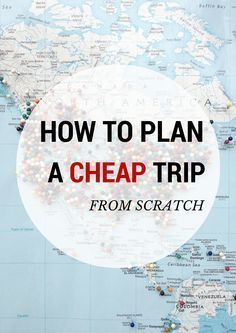 TRAVEL TIPS: HOW I PLAN MY CHEAP TRIPS FROM SCRATCH #Budget #Travel #Cheap