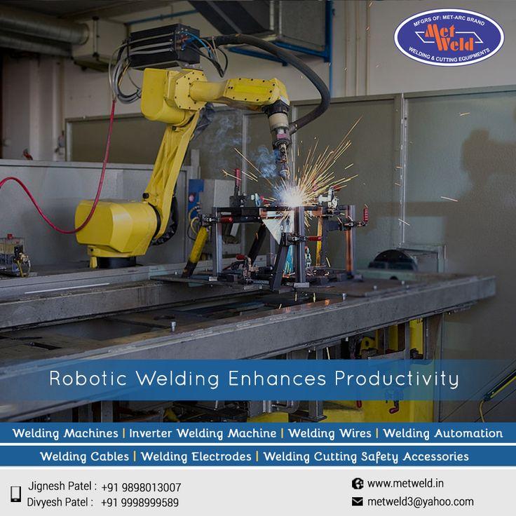 Robotic Welding Enhances Productivity #RoboticWeldingMachineManufacturers #RoboticWeldingMachineSuppliers  #RoboticWeldingMachineExporters #RoboticWeldingMachineManufacturersInAhmedabad  #RoboticWeldingMachineSuppliersInAhmedabad   W:http://metweld.in/