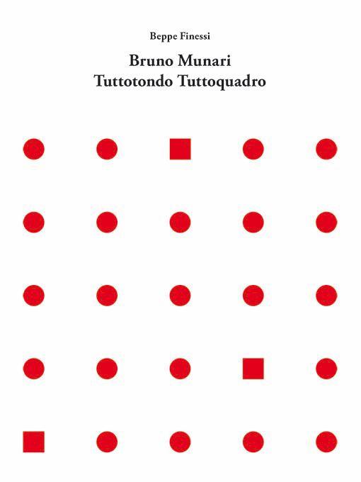 Bruno Munari – Tuttotondo Tuttoquadro