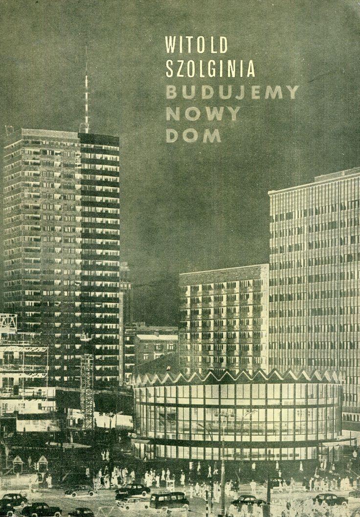 """""""Budujemy nowy dom"""" Witold Szolginia Cover by  Jan Bokiewicz Published by Wydawnictwo Iskry 1967"""