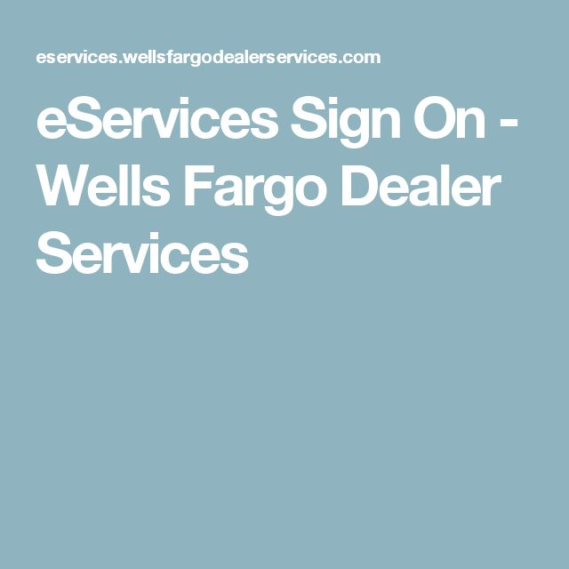 eServices Sign On - Wells Fargo Dealer Services