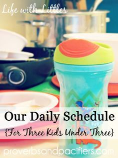 Proverbs and Pacifiers: Our Daily Schedule {For Three Kids Under Three}