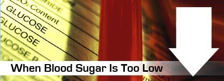When Blood Sugar Is Too Low