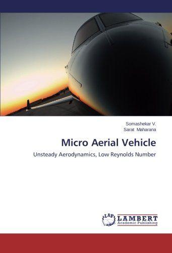 Micro Aerial Vehicle: Unsteady Aerodynamics, Low Reynolds Number