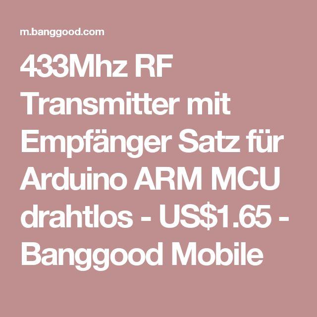 433Mhz RF Transmitter mit Empfänger Satz für Arduino ARM MCU drahtlos - US$1.65 - Banggood Mobile