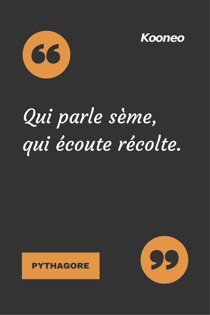 [CITATIONS] Qui parle sème, qui écoute récolte. PYTHAGORE #Ecommerce #Kooneo #Pythagore : www.kooneo.com