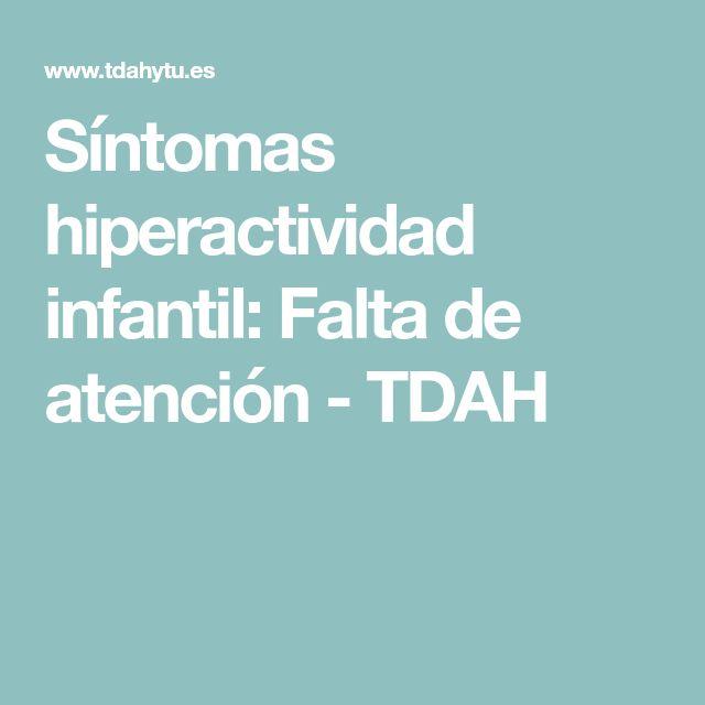 Síntomas hiperactividad infantil: Falta de atención - TDAH