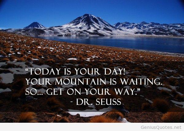 Mountain amazing quote Dr Seuss | Dr seuss quotes, Picture ...