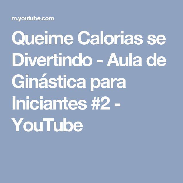 Queime Calorias se Divertindo - Aula de Ginástica para Iniciantes #2 - YouTube