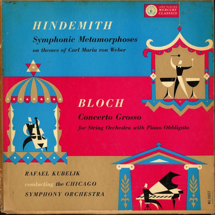 Kubelik,Chicago Symphony Orchestra-Hindemith: Symphonic Metamorphoses, Bloch: Concerto Grosso. Label: Mercury MG 50027(1954) Design: George Maas.
