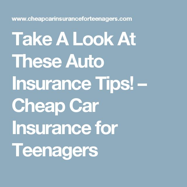 take a look at these auto insurance tips u2013 cheap car insurance for teenagers