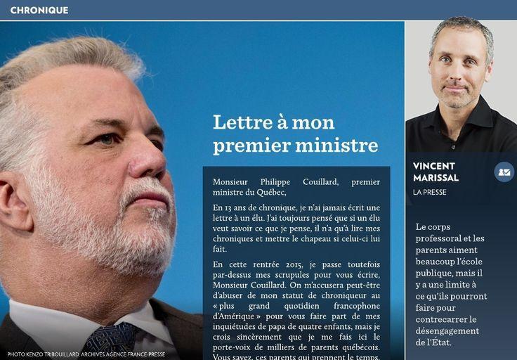 Monsieur Philippe Couillard, premier ministre du Québec,-En 13 ans de chronique, je n'ai jamais écrit une lettre à un élu. J'ai toujours pensé que si un élu veut savoir ce que je pense, il n'a qu'à lire mes chroniques et mettre le chapeau si celui-ci lui fait.-En cette re