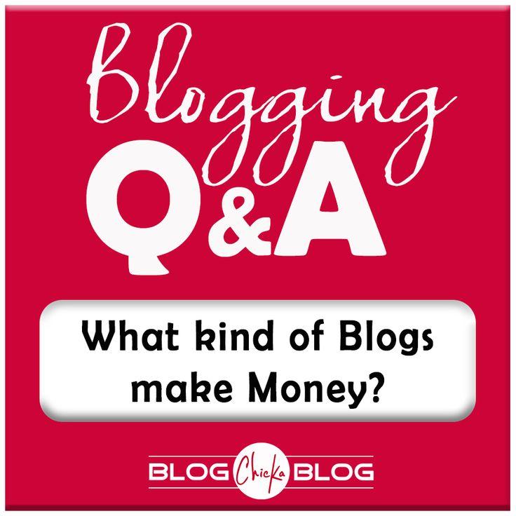 What kind of Blogs make Money? - Blog Chicka Blog