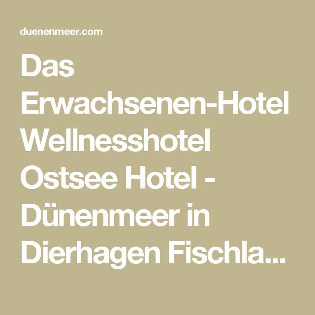 Das Erwachsenen-Hotel Wellnesshotel Ostsee Hotel - Dünenmeer in Dierhagen Fischland Darß - Dünenmeer Hotel & SPA