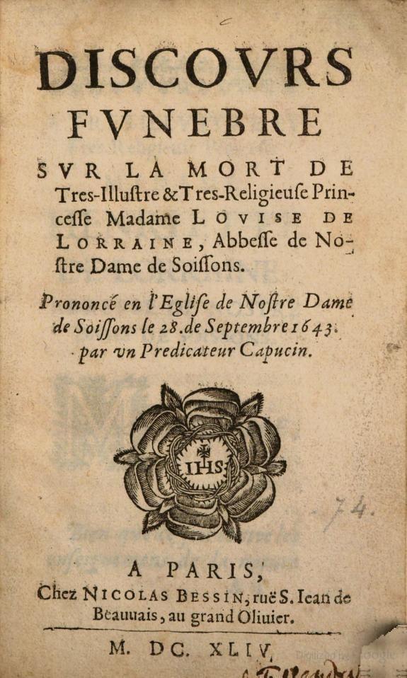 Discours funèbre sur la mort de très-illustre et très religieuse princesse Madame Louise de Lorraine, Abbesse de Nostre Dame de Soissons - B. de Emé - 1644