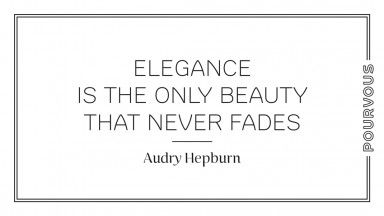 Elegance is the only beauty that never fades - Audry Hepburn - Pour Vous