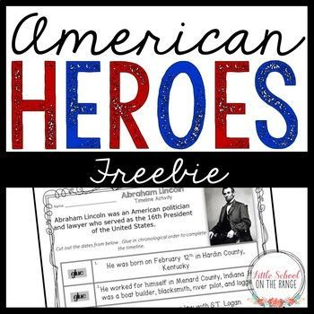 American Heroes FREEBIE: This freebie contains a timeline activity for Abraham Lincoln. This is just a sample of the complete American Heroes No-Prep Unit