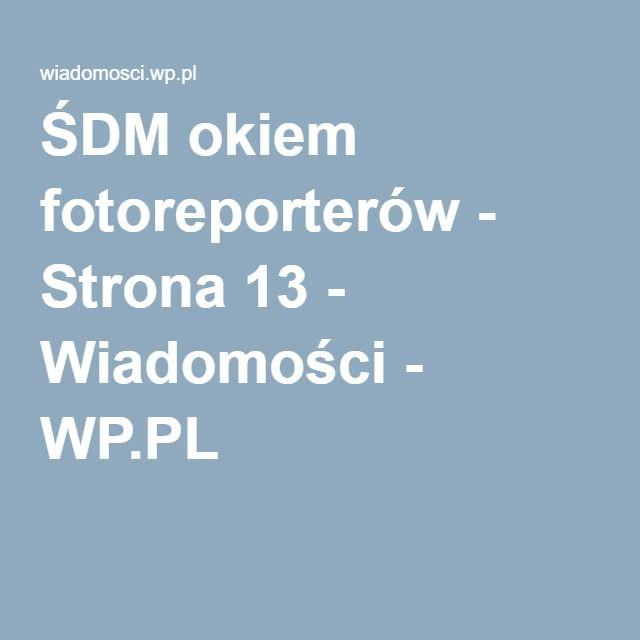 ŚDM okiem fotoreporterów - Strona 13 - Wiadomości - WP.PL