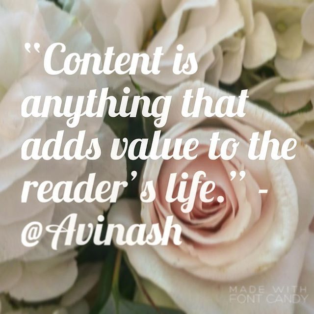 Content is anything that adds value to the readers life via @avinashplusworld  #demandmarketing #contentmarketing #CMTips