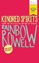 Broke in the Big Smoke review of Kindred Spirits by Rainbow Rowell