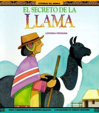 El secreto de la llama: una leyenda peruana. Linda!