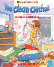No clean clothes By Robert Munsch