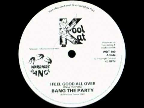 Bang The Party - I Feel Good All Over