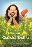Our Idiot Brother-just saw this today...HILARIOUS!!!