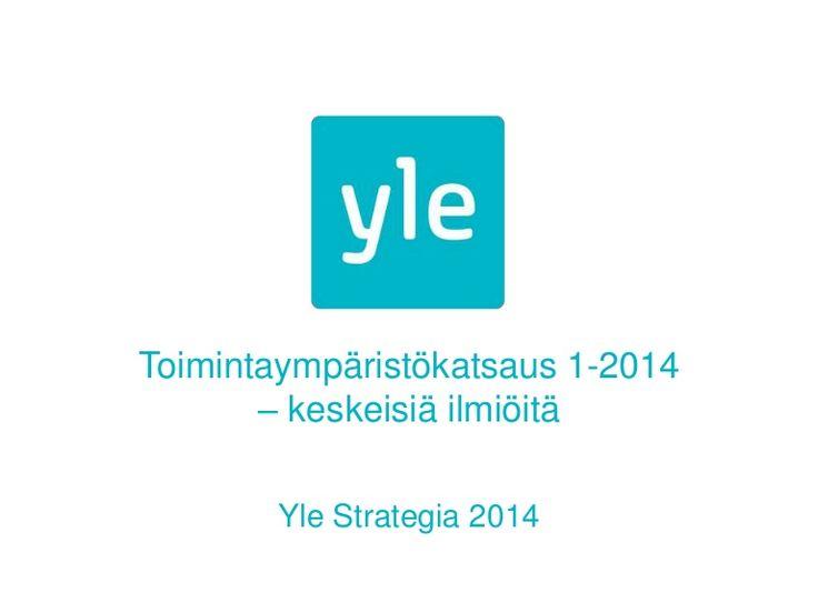 Yleisradion toimintaymparistokatsaus  by Tuija Aalto via slideshare