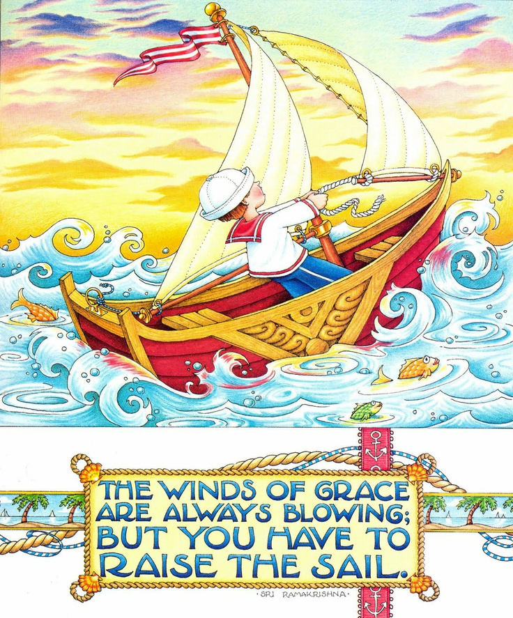 "The Winds of ""Grace are Always Blowing, But you have to raise the Sail."