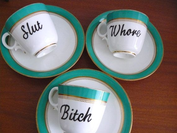 Bahahahaha! These CRACK ME UP! Does that make me a bad person?? (Slut Bitch Whore teaset on Etsy).