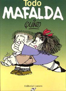 """Todas las tiras de Mafalda, la niña precoz de 6 años, desde que nació en 1964. Incluido en: """"1001 cómics que hay que leer antes de morir"""""""