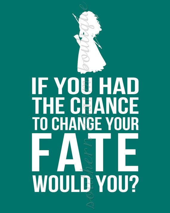 If You Had The Chance To Change Your Fate Disney Brave / Merida Inspired Print (Digital Copy)