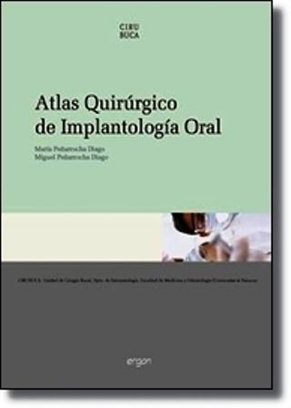 Atlas quirúrgico de implantologia oral / editores María Peñarrocha Diago y Miguel Peñarrocha Diago.  http://trobes.uv.es/record=b2210683~S1*val #biblioteques_UVEG