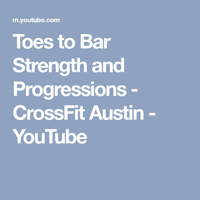 Toes to Bar Strength and Progressions - CrossFit Austin - YouTube