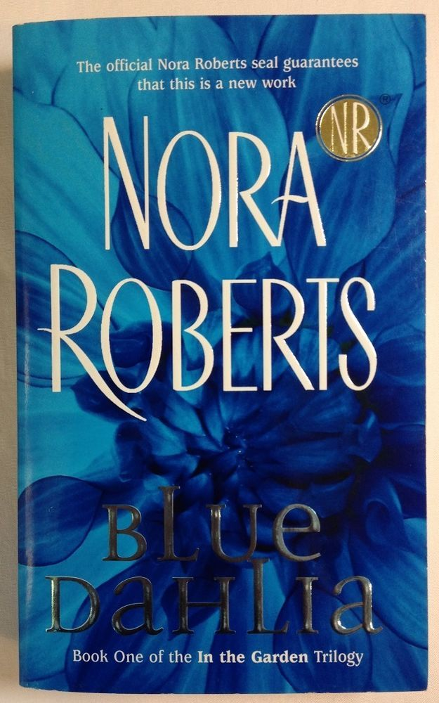 BLUE DAHLIA by Nora Roberts (2004, Paperback) #1: In the Garden Trilogy / Romanc