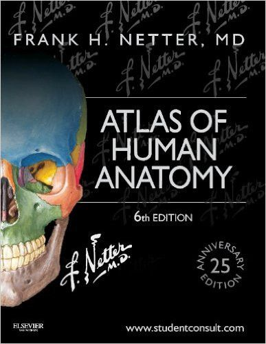 Atlas of Human Anatomy 6e by Frank H. Netter MD  (Author) ISBN-13: 978-1455704187