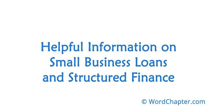 Helpful Information on Small Business Loans and Structured Finance | Business Loans
