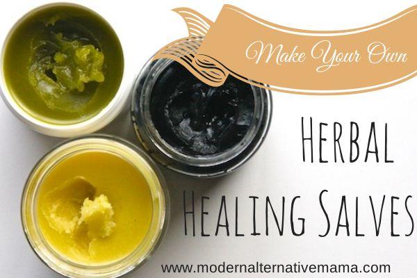 Make Your Own Herbal Healing Salves | Modern Alternative Mama