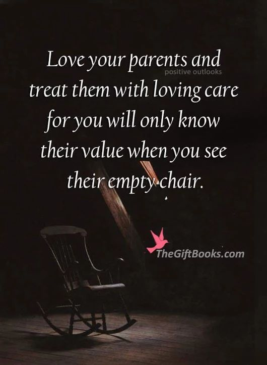 Love your parents, one day you won't have them.