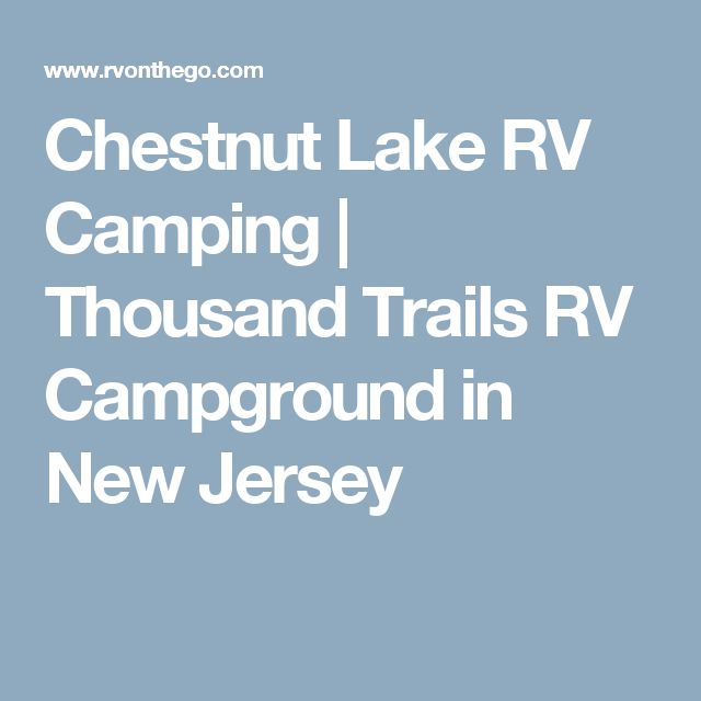 Chestnut Lake RV Camping | Thousand Trails RV Campground in New Jersey