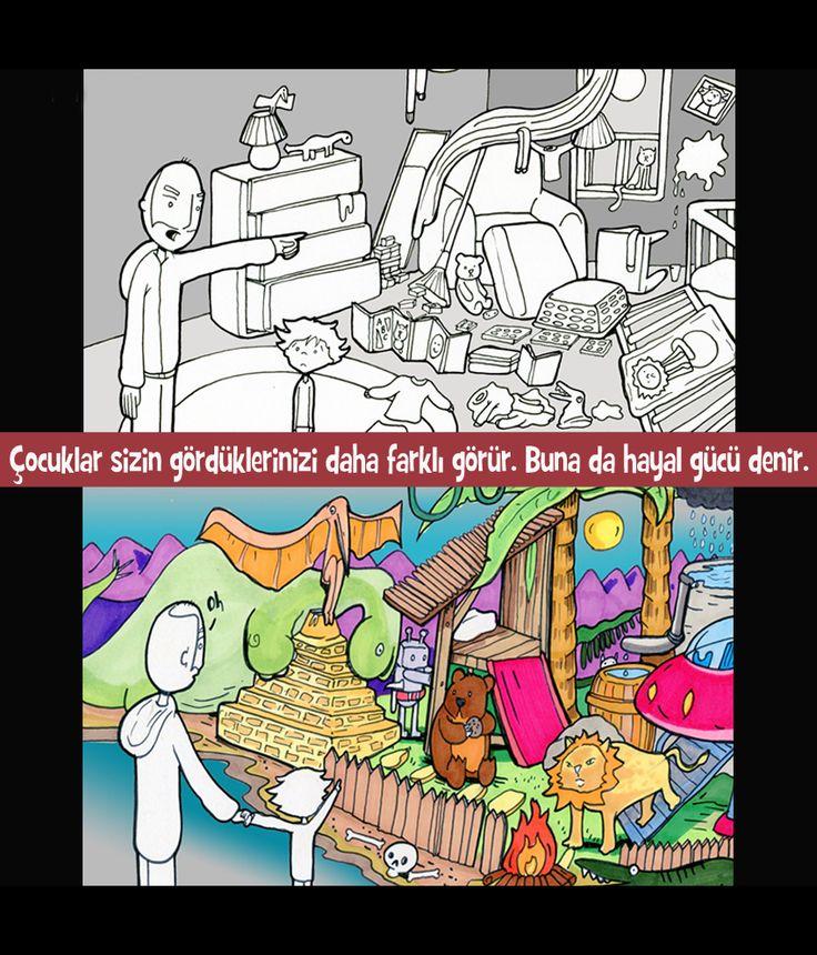 Çocuklar sizin gördüklerinizi daha farklı görür. Buna da hayal gücü denir...