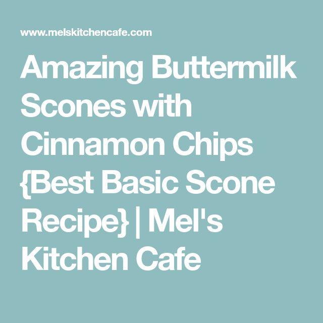 Amazing Buttermilk Scones with Cinnamon Chips {Best Basic Scone Recipe}   Mel's Kitchen Cafe