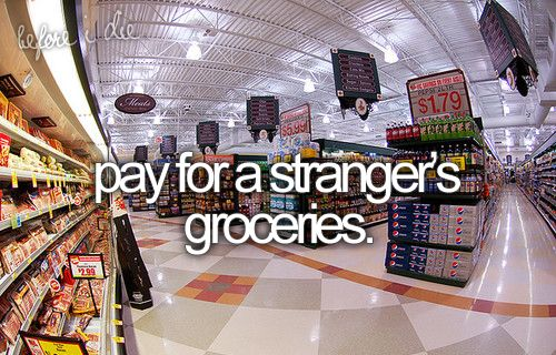 Pay for a strangers groceries