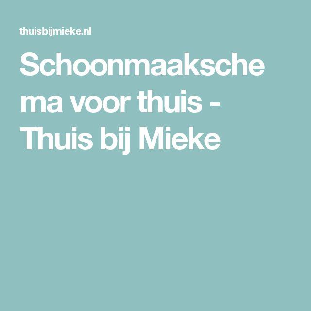 Schoonmaakschema voor thuis - Thuis bij Mieke