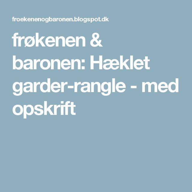 frøkenen & baronen: Hæklet garder-rangle - med opskrift